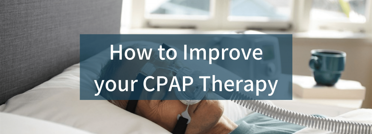 Tips to Improve your CPAP Experience